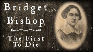 The Salem Witch Trials | Bridget Bishop