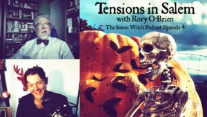 Tensions in Salem with Rory O'Brien - The Salem Witch Podcast Episode 4